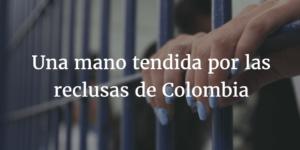 Una mano tendida por las Internas de Colombia.