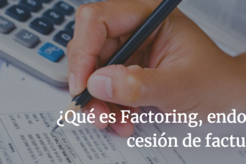 Qué es factoring, endoso o cesión de facturas
