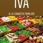 IVA a la canasta familiar: Proyecto de Ley de Financiamiento